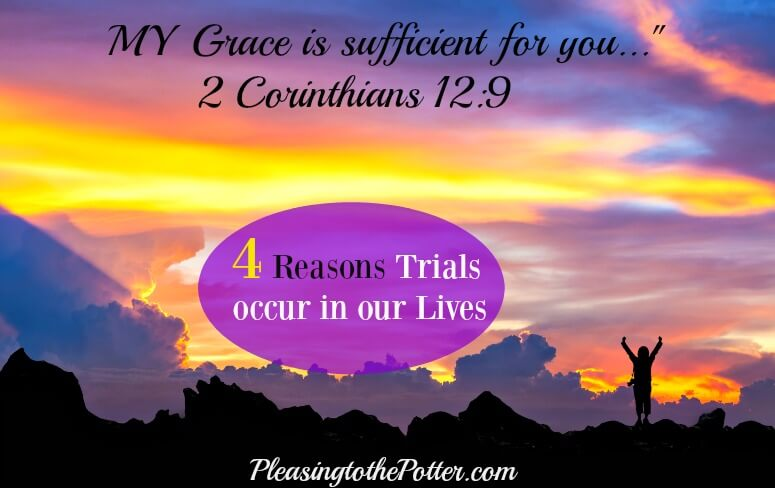 Four reasons why trials occur in our lives